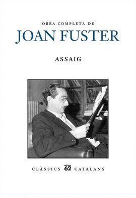 OBRA COMPLETA DE JOAN FUSTER. (2 VOLS  ASSAIG I,II)
