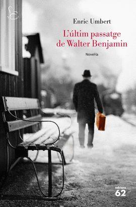 ÚLTIM PASSATGE DE WALTER BENJAMIN, L'