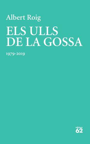 ULLS DE LA GOSSA, ELS (1979-2019)
