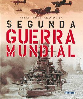 SEGUNDA GUERRA MUNDIAL, ATLAS ILUSTRADO DE LA