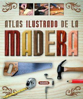 MADERA, ATLAS ILUSTRADO DE LA