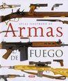 ARMAS DE FUEGO, ATLAS ILUSTRADO DE