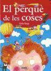 PERQUÈ DE LES COSES, EL