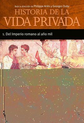 HISTORIA DE LA VIDA PRIVADA 1 DEL IMPERIO ROMANO AL AÑO MIL