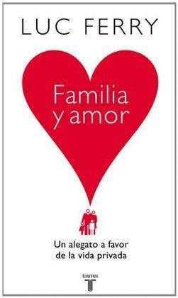FAMILIA Y AMOR UN ALEGATO A FAVOR DE LA VIDA PRIVADA