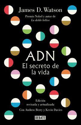 ADN. EL SECRETO DE LA VIDA