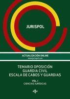 TEMARIO OPOSICIÓN GUARDIA CIVIL. ESCALA DE CABOS Y GUARDIAS. VOLUMEN 1
