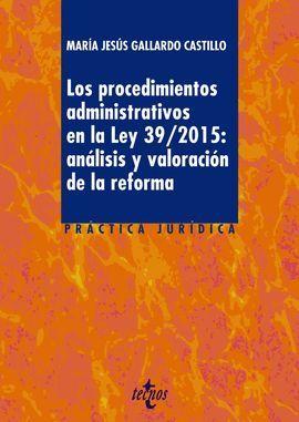 PROCEDIMIENTOS ADMINISTRATIVOS EN LA LEY 39/2015: ANÁLISIS Y VALORACIÓN DE LA REFORMA