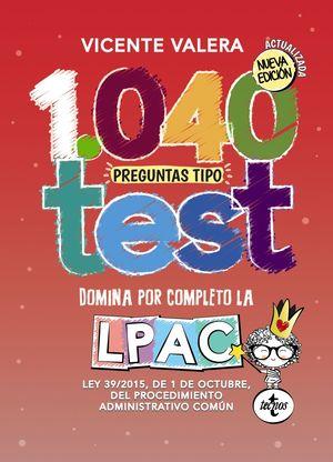 1040 PREGUNTAS TIPO TEST. DOMINA POR COMPLETO LA LPAC