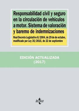 RESPONSABILIDAD CIVIL Y SEGURO EN LA CIRCULACIÓN DE VEHÍCULOS A MOTOR - SISTEMA DE VALORIZACION Y BAREMO DE INDEMNIZACIONES