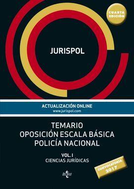 TEMARIO OPOSICIÓN ESCALA BÁSICA POLICÍA NACIONAL. VOL 1 (2017)