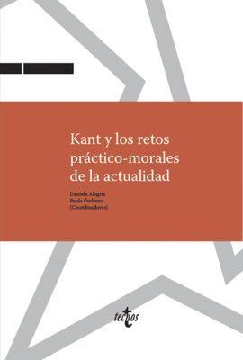 KANT Y LOS RETOS PRÁCTICO-MORALES DE LA ACTUALIDAD