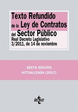 TEXTO REFUNDIDO DE LA LEY DE CONTRATOS DEL SECTOR PÚBLICO (6 EDICION 2017)