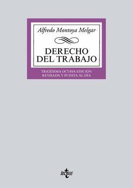 DERECHO DEL TRABAJO (38 EDICION 2017. REVISADA Y PUESTA AL DIA)