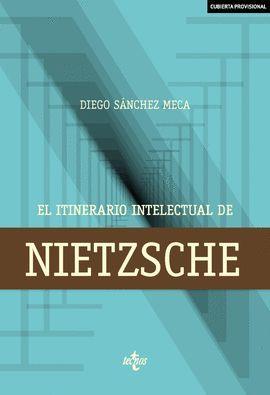 ITINERARIO INTELECTUAL DE NIETZSCHE, EL