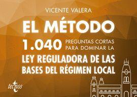 EL MÉTODO. 1040 PREGUNTAS CORTAS PARA DOMINAR LA LEY REGULADORA DE LAS BASES DEL REGIMEN LOCAL