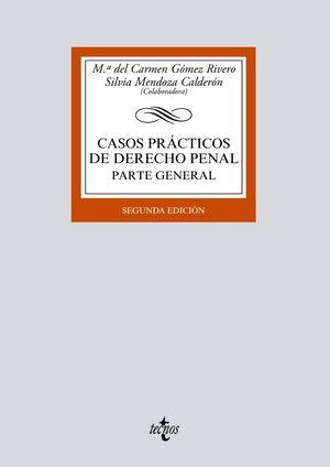 CASOS PRÁCTICOS DE DERECHO PENAL. PARTE GENERAL (2 EDICION 2019)