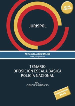 TEMARIO OPOSICIÓN ESCALA BÁSICA POLICÍA NACIONAL. VOL 1. CIENCIAS JURIDICAS
