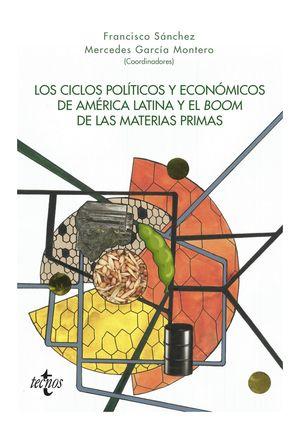 CICLOS POLÍTICOS Y ECONÓMICOS DE AMÉRICA LATINA Y EL BOOM DE LAS MATERIAS PRIMAS, LOS