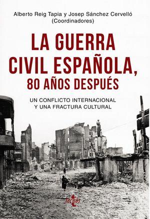 GUERRA CIVIL ESPAÑOLA 80 AÑOS DESPUÉS, LA