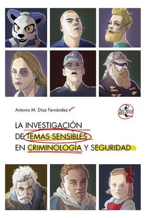 INVESTIGACIÓN DE TEMAS SENSIBLES EN CRIMINOLOGÍA Y SEGURIDAD, LA