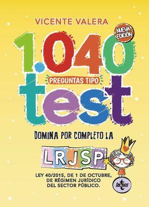 1040 PREGUNTAS TIPO TEST LRJSP  ( NUEVA EDICIÓN )