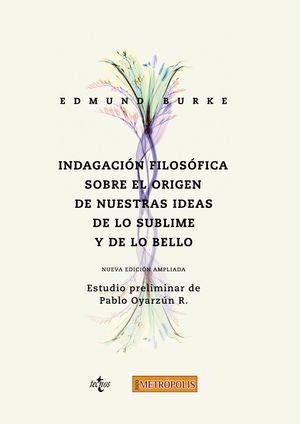 INDAGACIÓN FILOSÓFICA SOBRE EL ORIGEN DE NUESTRAS IDEAS: DE LO SUBLIME Y DE LO BELLO