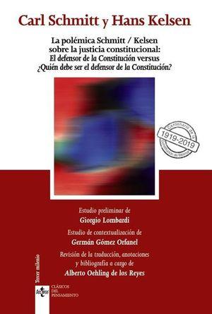 POLÉMICA SCHMITT/KELSEN SOBRE LA JUSTICIA CONSTITUCIONAL: