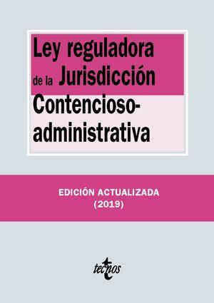 LEY REGULADORA DE LA JURISDICCIÓN CONTENCIOSO-ADMINISTRATIVA (2019. EDICION ACTUALIZADA)
