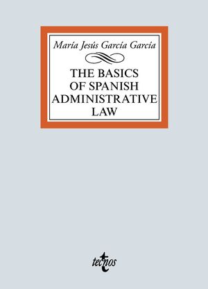 BASICS OF SPANISH ADMINISTRATIVE LAW, THE