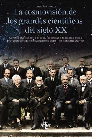 COSMOVISIÓN DE LOS GRANDES CIENTÍFICOS DEL SIGLO XX, LA