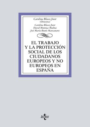 TRABAJO Y LA PROTECCIÓN SOCIAL DE LOS CIUDADANOS EUROPEOS Y NO EUROPEOS EN ESPAÑA, EL