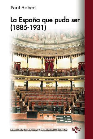 ESPAÑA QUE PUDO SER, LA (1885-1931)