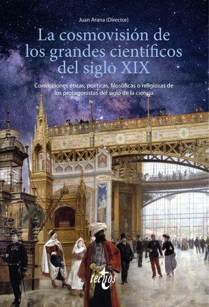 COSMOVISIÓN DE LOS GRANDES CIENTÍFICOS DEL SIGLO XIX, LA