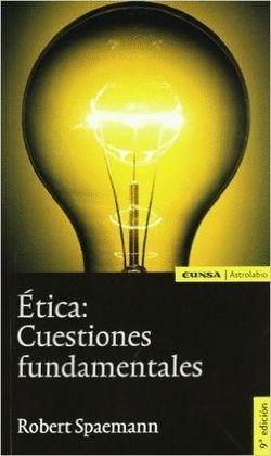 ETICA: CUESTIONES FUNDAMENTALES (7 ED)