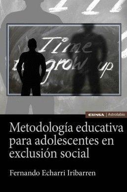 METODOLOGIA EDUCATIVA PARA ADOLESCENTES EN EXCLUSION SOCIAL
