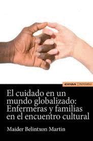 CUIDADO EN UN MUNDO GLOBALIZADO: ENFERMERAS Y FAMILIAS EN EL ENCUENTRO CULTURA, EL