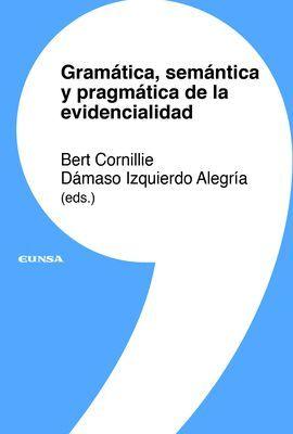 GRAMATICA, SEMÁNTICA Y PRAGMÁTICA DE LA EVIDENCIALIDAD