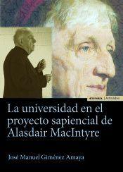 UNIVERSIDAD EN EL PROYECTO SAPIENCIAL DE ALASDAIR MACINTYRE, LA