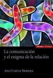 COMUNICACIÓN Y EL ENIGMA DE LA RELACIÓN, LA