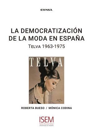 DEMOCRATIZACIÓN DE LA MODA EN ESPAÑA, LA