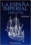 ESPAÑA IMPERIAL, LA (1469-1716)
