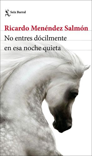 NO ENTRES DÓCILMENTE EN ESA NOCHE QUIETA