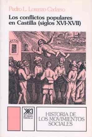 CONFLICTOS POPULARES EN CASTILLA (SIGLOS XVI-XVII) LOS