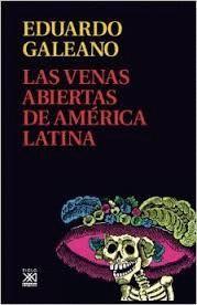 VENAS ABIERTAS DE AMÉRICA LATINA, LAS