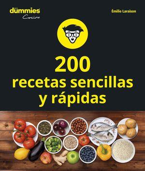 200 RECETAS SENCILLAS Y RÁPIDAS PARA DUMMIES