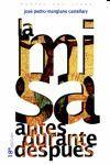 MISA ANTES, DURANTE Y DESPUES, LA