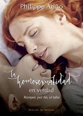 HOMOSEXUALIDAD EN VERDAD. ROMPER, POR FIN, EL TABÚ