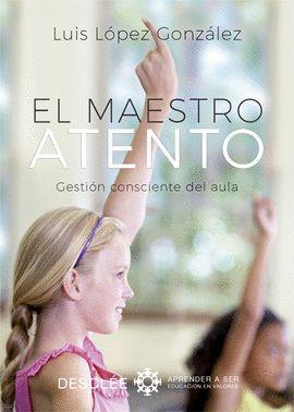 MAESTRO ATENTO, EL