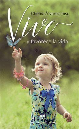 ¡VIVE! ...Y FAVORECE LA VIDA